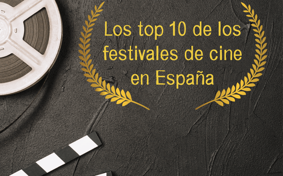 Top 10 festivales españoles de cine