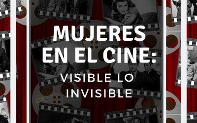 Mujeres en el cine: visible lo invisible