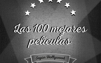 LAS 100 MEJORES PELÍCULAS SEGÚN HOLLYWOOD